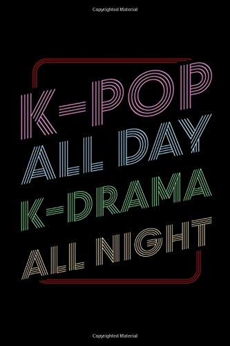 K Pop  Kpop All Day Kdrama All Night   Korea Seoul K Pop Lover   Composition College Ruled Notebook And Diary To Write In   150 Pages Of Blank Paper   6'x9'