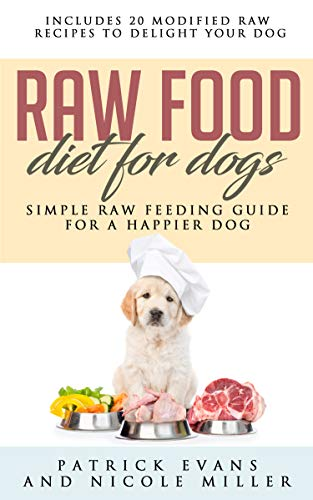 Raw Food Diet for Dogs: Simple Raw Feeding Guide for a Happier Dog