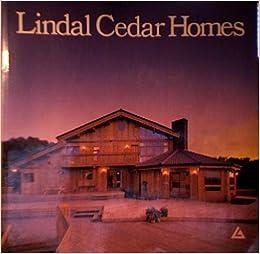 Lindal Cedar Homes Lindal Cedar Homes Inc Amazon Com Books