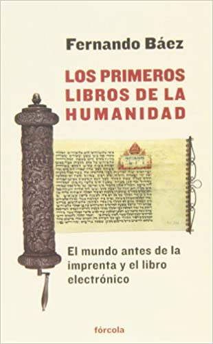 Los Primeros Libros De La Humanidad (Señales): Amazon.es: Venezuela, 1963-), Fernando Báez (San Félix: Libros