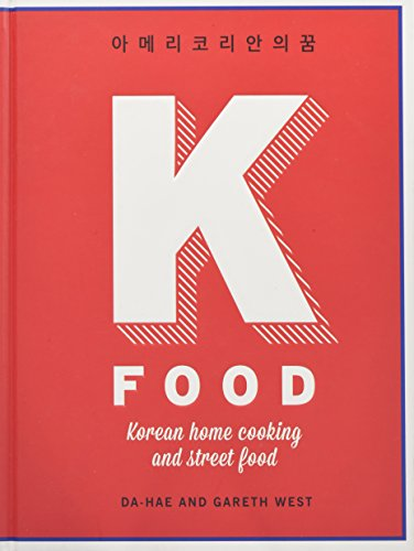 K-Food: Korean Home Cooking and Street Food by Da-Hae West, Gareth West