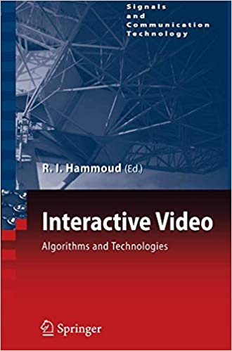 Interactive Video: Algorithms and Technologies (Signals and Communication Technology)