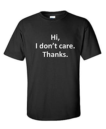 Amazon.com: Hi I Don't Care Thanks Sarcasm Cool Gift Sarcastic ...
