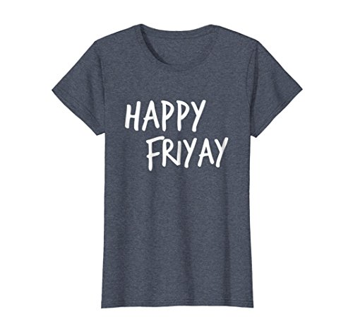 Womens Happy Friyay Funny It's Friday T-Shirt Medium Heather Blue