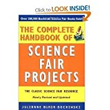 The Complete Handbook of Science Fair Projects, Julianne Blair Bochinski, 0471527297