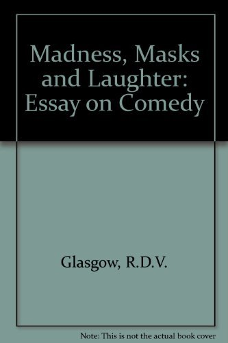 Cause And Effect Essay Papers Madness Masks And Laughter Essay On Comedy By Rdv Glasgow   Amazoncom Books Science And Technology Essay also Compare Contrast Essay Examples High School Madness Masks And Laughter Essay On Comedy By Rdv Glasgow   Persuasive Essay Ideas For High School