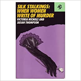 a45c1bbf2d8 SILK STALKINGS  When Women Write of Murder  Victoria Nichols