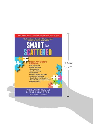 Smart but Scattered: The Revolutionary ''Executive Skills'' Approach to Helping Kids Reach Their Potential