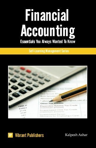 Financial Accounting Essentials You Always Wanted To Know (Self-Learning Management) by Vibrant Publishers (2011-04-09)