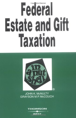 Federal Estate And Gift Taxation  Nutshell Series