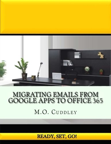 Migrating Emails From Google Apps To Office 365  Contains A Bonus Guide  How To Migrate Emails From Godaddy Without Importing Exporting Pst Files