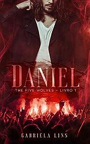 Daniel - Série The Five Wolves - Livro 1
