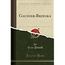 Gaudier-Brzeska (Classic Reprint)