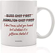 HAMILTON BURR Coffee Mug Gift Idea Cheeky Take on U.S. Historical Events for Political History Fan Christmas Birthday Present Historian Friend Student Professor 11oz Ceramic Tea Cup Digibuddha DM0753