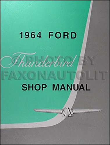 - 1964 Ford Thunderbird Repair Shop Manual Reprint