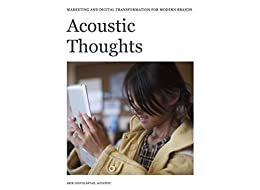 Acoustic Thoughts: Marketing and digital transformation for modern brands by [Ingvoldstad, Erik]