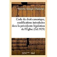 Code Du Droit Canonique, Modifications Introduites Dans La Précédente Législation de l'Église