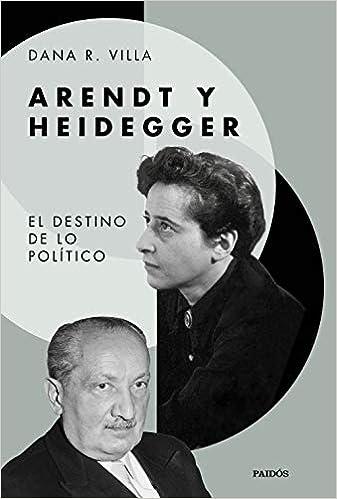 Arendt y Heidegger Ede de Dana R. Villa