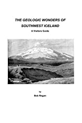 The geologic Wonders of Southwest Iceland: A Visitors Guide