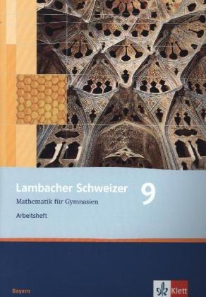 Lambacher Schweizer - Ausgabe für Bayern / Arbeitsheft plus Lösungsheft 9. Schuljahr Broschüre – 1. März 2013 Matthias Dorn Klett 3127317662 Schulbücher