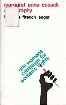 Margaret Anna Cusack: One Woman's Campaign for Women's Rights1