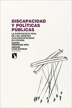 Discapacidad Y Políticas Públicas: La Experiencia Real De La Juventud Con Discapacidad En España por Susana Rodríguez Díaz epub