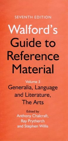 Walford's Guide to Reference Material, Vol. 3: Generalia, Language and Literature, the Arts by Brand: Library Association Publishing