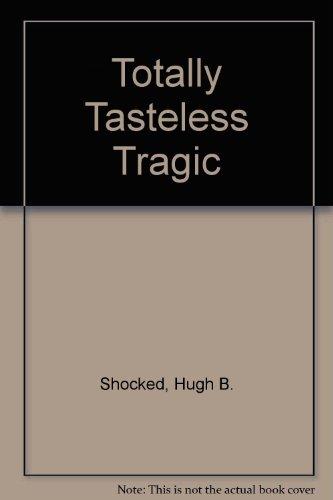 Totally Tasteless Tragic Jokes : Is Nothing Sacred (1561710423 5290512) photo