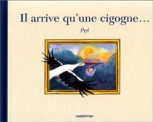 """Afficher """"Il arrive qu'une cigogne"""""""