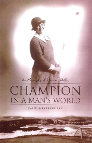 Champion in a Man's World: A Biography of Marion Hollins
