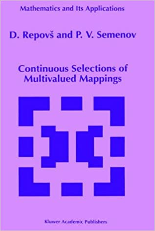 Continuous Selections of Multivalued Mappings (Mathematics and Its Applications)