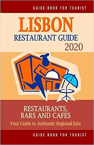 Lisbon Restaurant Guide 2020 Best Rated Restaurants In