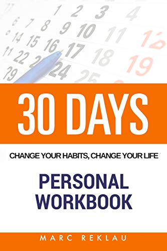 30 DAYS - Change your habits, change your life Personal Workbook por Marc Reklau