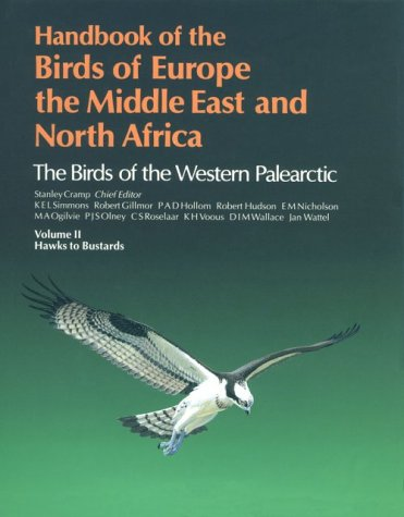 Handbook of the Birds of Europe, the Middle East and North Africa: The Birds of the Western Paleartic, Vol. 2: Hawks to Bustards by Oxford University Press