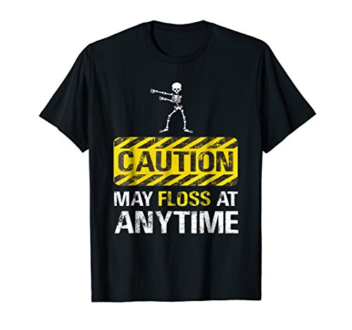 Floss Dance Caution May Floss At Any Time Funny Tshirt Gift (Big Time T-shirt Youth)