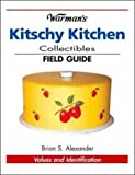 Warmans Kitschy Kitchen Collectibles Field Guide (Warman's Field Guide)