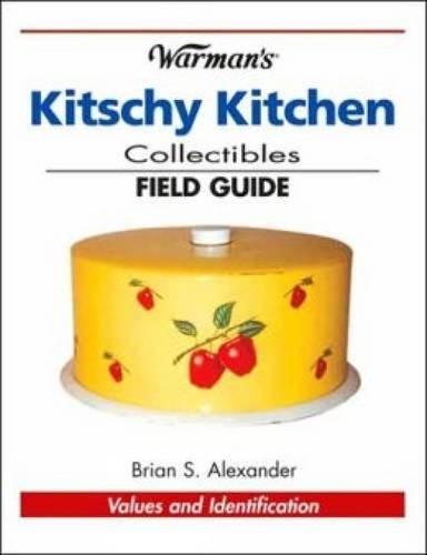 Warmans Kitschy Kitchen Collectibles Field Guide (Warman
