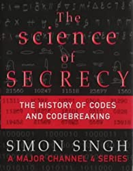 The Science of Secrecy: The Secret History of Codes and Code-breaking