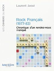 Rock français (1977-83) : Chronique d'un rendez-vous manqué