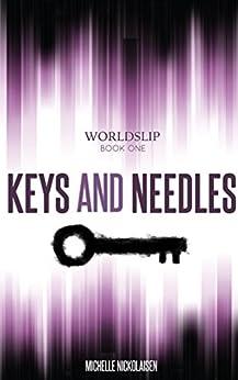 Keys and Needles (Worldslip Book 1) by [Nickolaisen, Michelle]