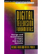 Digital Television Fundamentals: Design and Installation of Video and Audio Systems