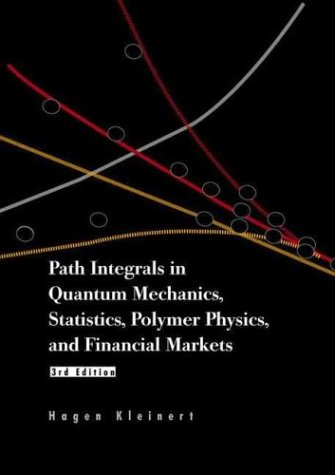 Path Integrals in Quantum Mechanics, Statistics, and Polymer Physics, and Financial Markets, Third Edition