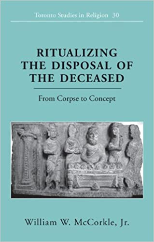 Read online Ritualizing the Disposal of the Deceased: From Corpse to Concept (Toronto Studies in Religion) PDF, azw (Kindle), ePub, doc, mobi