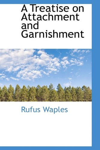 Read Online A Treatise on Attachment and Garnishment pdf