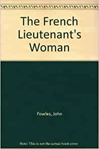 The French Lieutenant's Woman by John Fowles: Summary