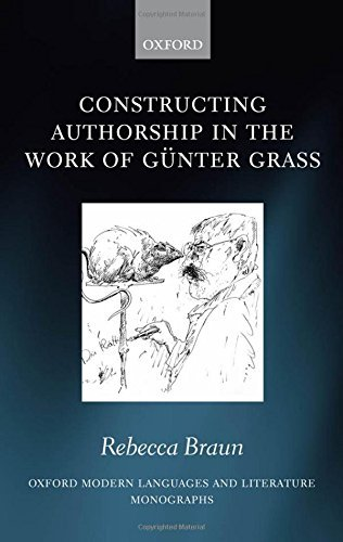 Constructing Authorship in the Work of Günter Grass (Oxford Modern Languages and Literature Monographs) (English Edition)