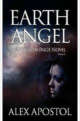 Earth Angel: A Kamlyn Paige Novel (Chronicles of a Supernatural Huntsman) (Volume 2) Paperback