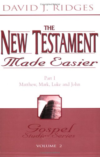 The New Testament Made Easier: Part 1 - Matthew, Mark, Luke and John (Gospel Studies Series)