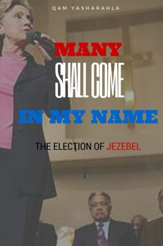 Many Shall Come In My Name: The Election of Jezebel