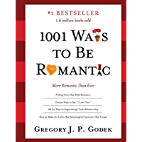 1001 Ways to Be Romantic: More Romantic Than Ever